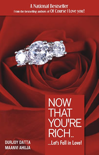 Now That You're Rich . . . Let's Fall In Love by Durjoy Datta