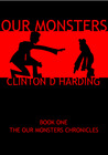 Our Monsters by Clinton D. Harding