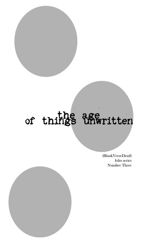 the age of things unwritten by Pablo D'Stair