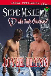 Stupid Mistletoe (Who Needs Christmas? #3)