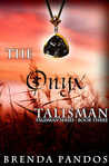 The Onyx Talisman by Brenda Pandos