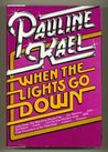 When the Lights Go Down: Film Writings, 1975-1980