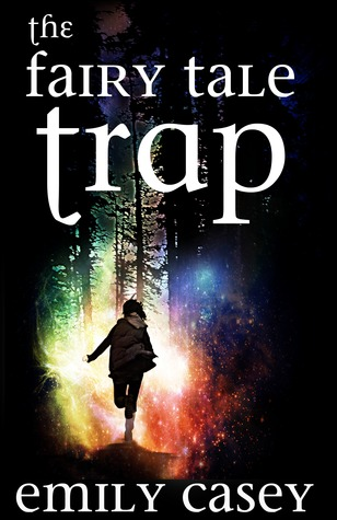 The Fairy Tale Trap by Emily Casey