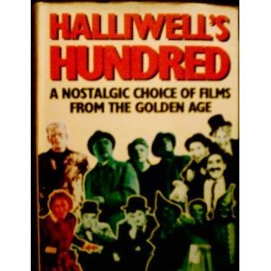 Halliwell's Hundred: A Nostalgic Choice of Films from the Golden Age