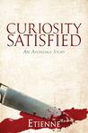 Curiosity Satisfied by Etienne
