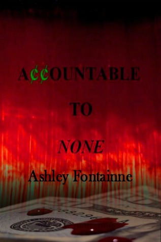 Accountable to None by Ashley Fontainne