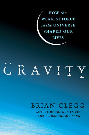 gravity-how-the-weakest-force-in-the-universe-shaped-our-lives