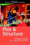 Plot & Structure: Techniques and Exercises for Crafting a Plot That Grips Readers from Start to Finish