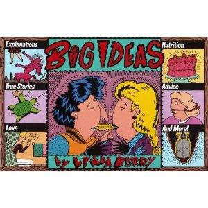 Big Ideas: Explanations, True Stories, Love, Nutrition, Advice, and More