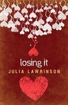 Losing It by Julia Lawrinson