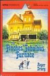 The Finches' Fabulous Furnance