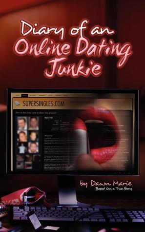 Diary Of An Online Dating Junkie