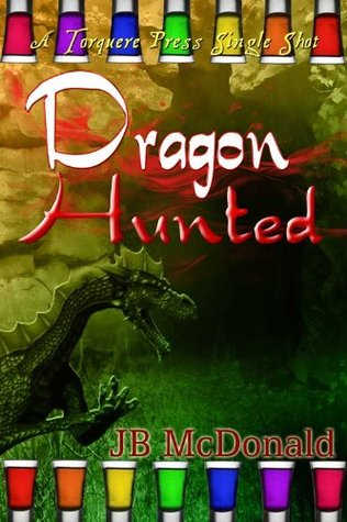 Dragon Hunted by J.B. McDonald