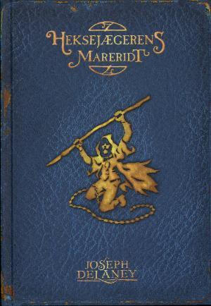 Heksejægerens mareridt (Wardstenen, # 7) by Joseph Delaney