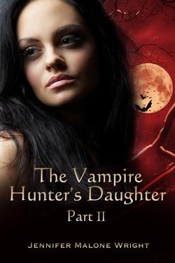 The Vampire Hunters Daughter: Part II(The Vampire Hunters Daughter 2)