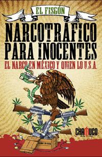 Narcotráfico para inocentes: El narco en México y quien lo U.S.A.