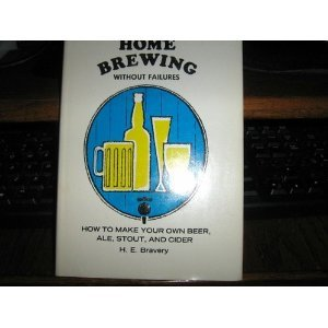 home-brewing-without-failures-how-to-make-your-own-beer-ale-stout-and-cider