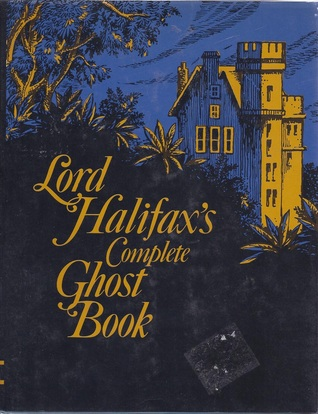 Lord Halifaxs Complete Ghost Book