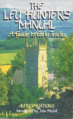 The Ley Hunters Manual