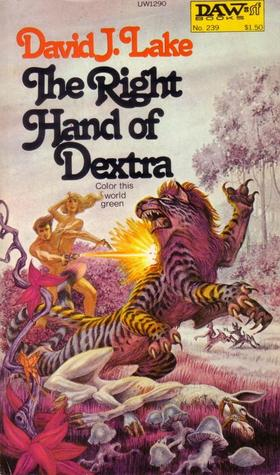 The Right Hand of Dextra by David J. Lake