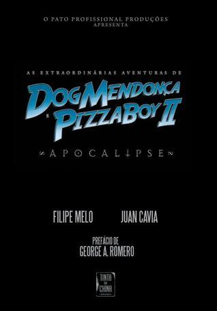 As Extraordinárias Aventuras de Dog Mendonça e Pizzaboy II: Apocalipse
