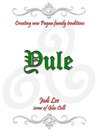 Yule (Creating New Pagan Family Traditions, #2)