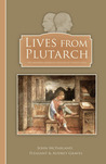 Lives from Plutarch by Plutarch