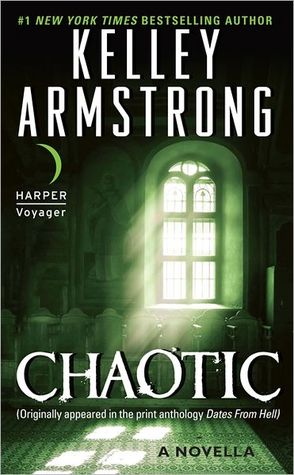 Chaotic by Kelley Armstrong