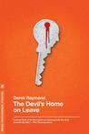The Devil's Home on Leave by Derek Raymond