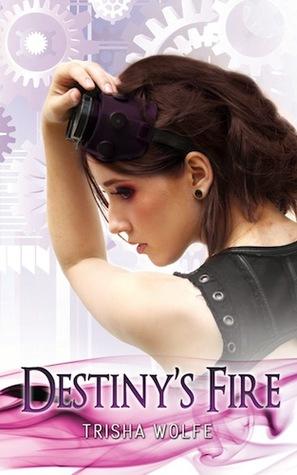 Destiny's Fire by Trisha Wolfe