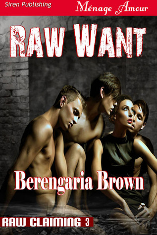 Raw Want (Raw Claiming, #3)