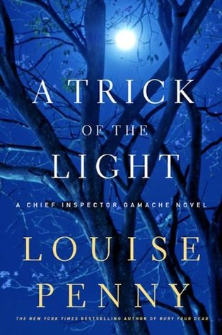 A Trick of the Light (Chief Inspector Armand Gamache, #7)
