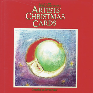 Artists' Christmas Cards: A Collection Of Original Holiday Greetings