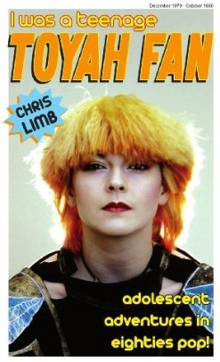 I Was A Teenage Toyah Fan by Chris Limb