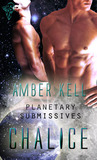 Chalice (Planetary Submissives #1)