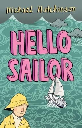 Hello Sailor by Michael Hutchinson
