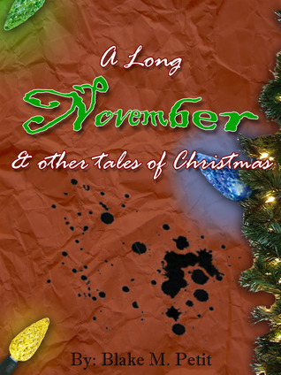 Ebook A Long November and Other Tales of Christmas by Blake M. Petit DOC!