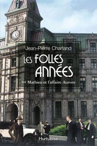 Mathieu et l'affaire Aurore (Les folles années #2)