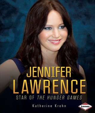Jennifer Lawrence: Star of the Hunger Games