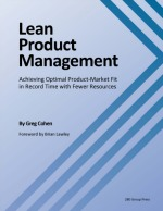 Lean Product Management: Achieving Optimal Product‐Market Fit in Record Time with Fewer Resources