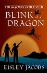 Blink of a Dragon (Dragons Forever,  #2)
