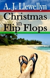 Christmas in Flip Flops by A.J. Llewellyn