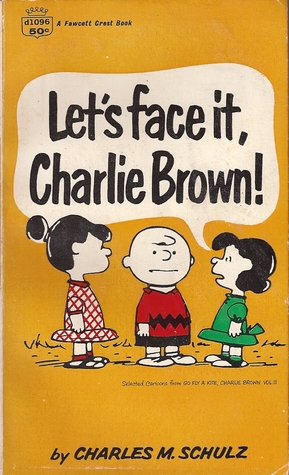 Let's Face It, Charlie Brown! (Peanuts Coronet, #9)