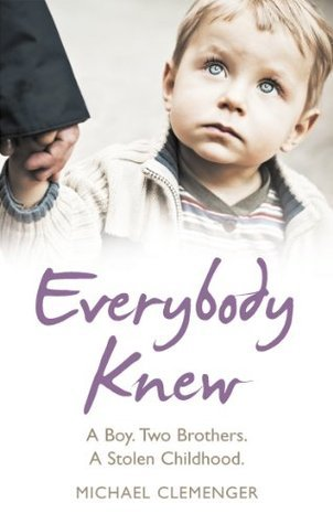 Everybody Knew: A Boy. Two Brothers. A Stolen Childhood.
