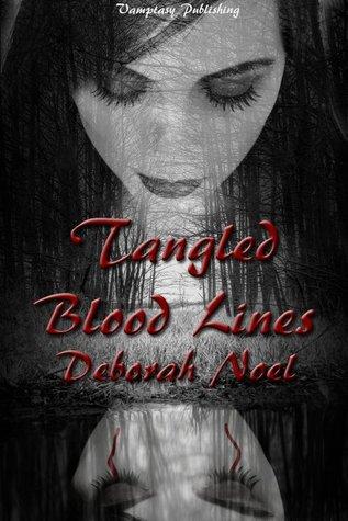 Tangled Blood Lines by Deborah Noel