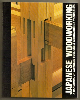 Japanese Woodworking: a handbook of Japanese tool use & woodworking techniques
