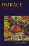 Horace by Tim Atkins