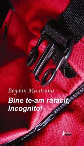 Bine te-am rătăcit, Incognito!