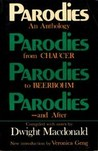 Parodies: An Anthology from Chaucer to Beerbohm--And After