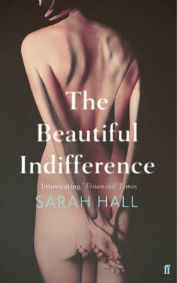 The Beautiful Indifference by Sarah Hall